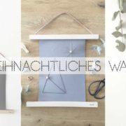 Wohngoldstück_DIY Weihnachtliches Wandbild im Scandi-Look