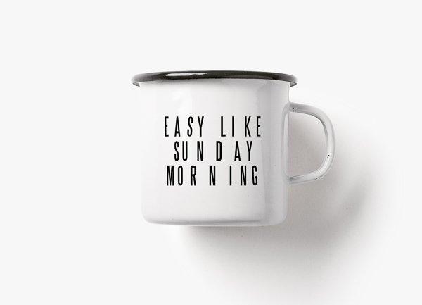 Wohngoldstueck_Emailletasse Easy like sunday morning Typealive